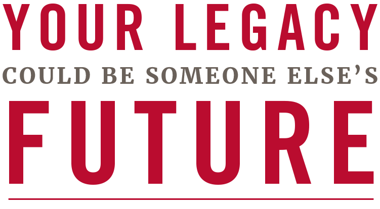Your Legacy Could be Someone Else's Future